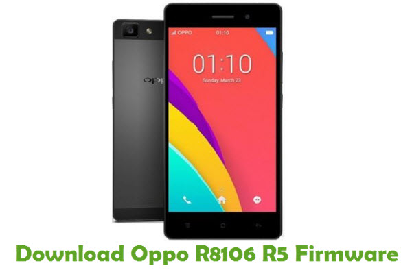 Download Oppo R8106 R5 Firmware