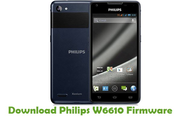 Download Philips W6610 Stock ROM