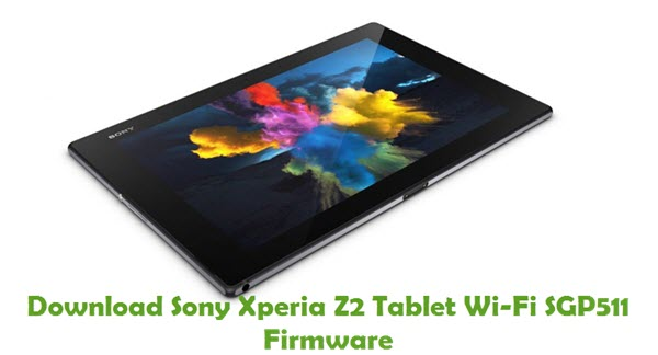Download Sony Xperia Z2 Tablet Wi-Fi SGP511 Firmware