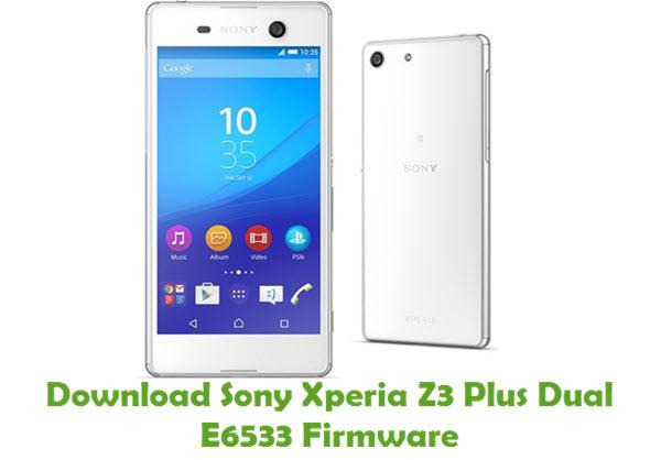 Download Sony Xperia Z3 Plus Dual E6533 Firmware