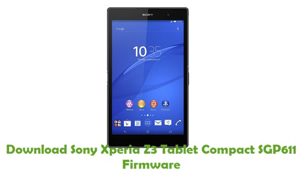 Download Sony Xperia Z3 Tablet Compact SGP611 Firmware