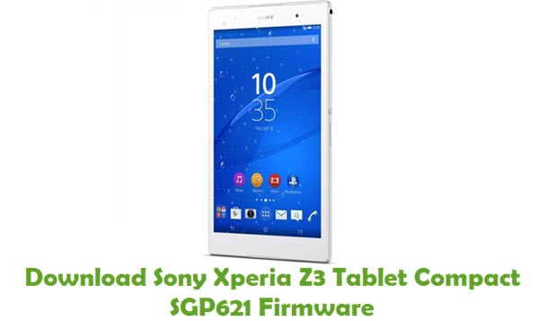Download Sony Xperia Z3 Tablet Compact SGP621 Firmware