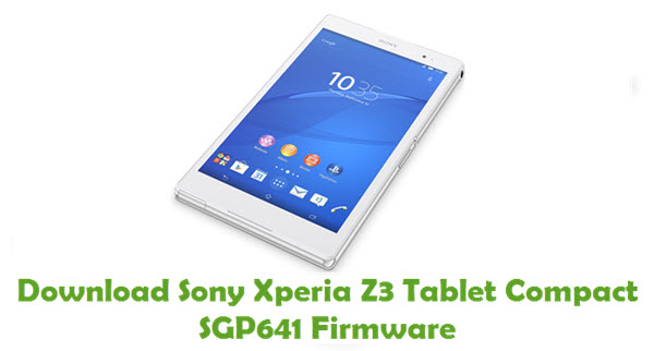 Download Sony Xperia Z3 Tablet Compact SGP641 Firmware