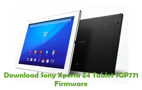 Download Sony Xperia Z4 Tablet SGP771 Firmware