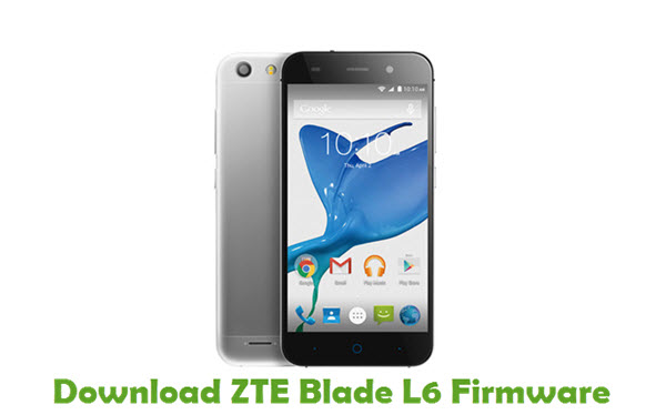 Download ZTE Blade L6 Firmware - Android Stock ROM Files