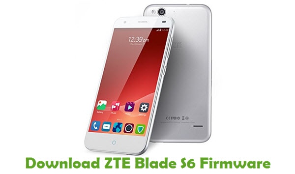 Download ZTE Blade S6 Firmware - Stock ROM Files