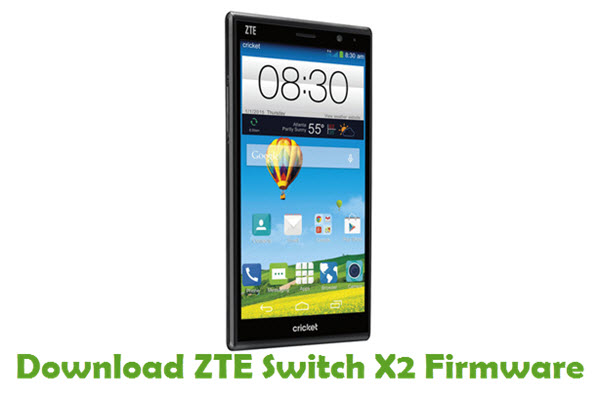 Download ZTE Switch X2 Firmware - Stock ROM Files
