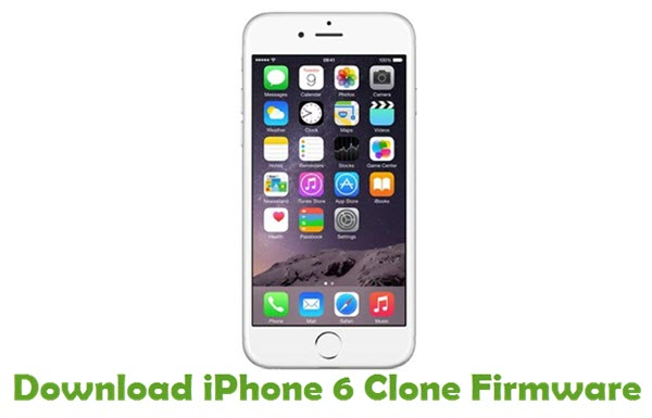 Download iPhone 6 Clone Firmware