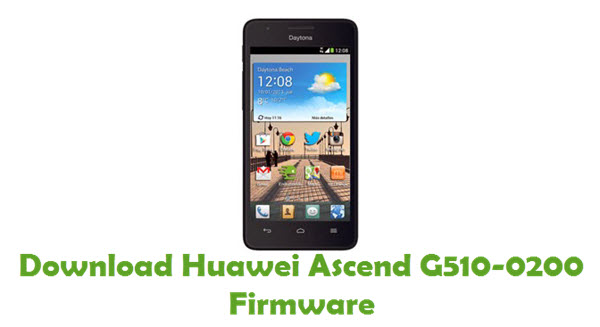 Download Huawei Ascend G510-0200 Stock ROM