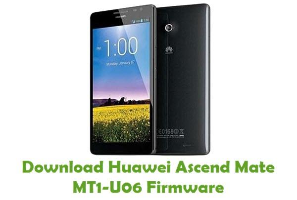 Download Huawei Ascend Mate MT1-U06 Stock ROM