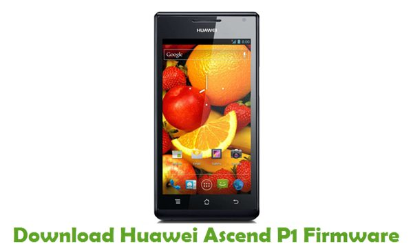 Download Huawei Ascend P1 Stock ROM