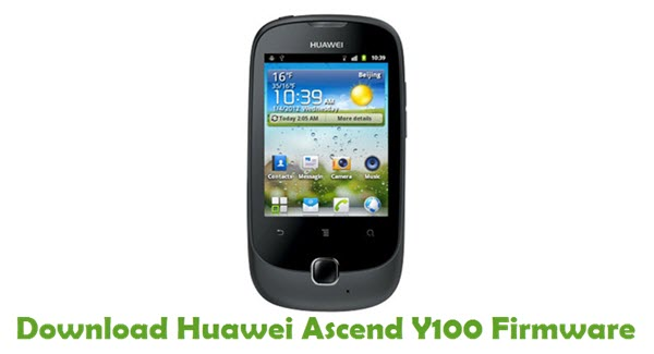 Download Huawei Ascend Y100 Stock ROM