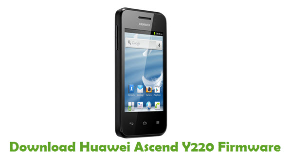 Download Huawei Ascend Y220 Stock ROM