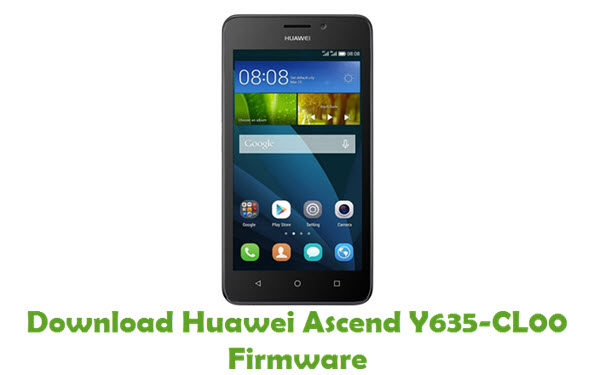 Download Huawei Ascend Y635-CL00 Stock ROM