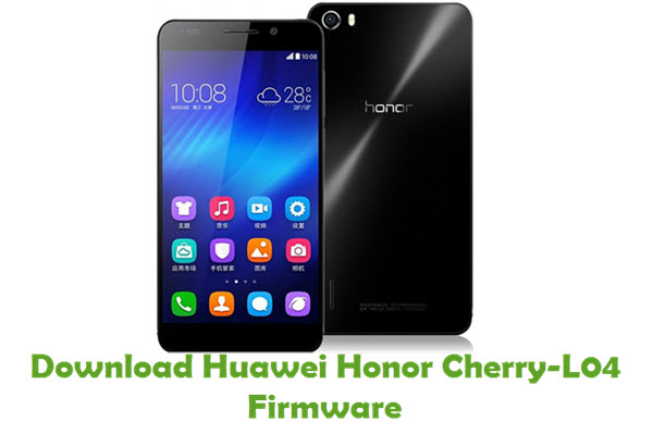 Download Huawei Honor Cherry-L04 Stock ROM