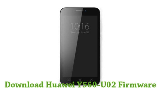 Download Huawei Y560-U02 Stock ROM
