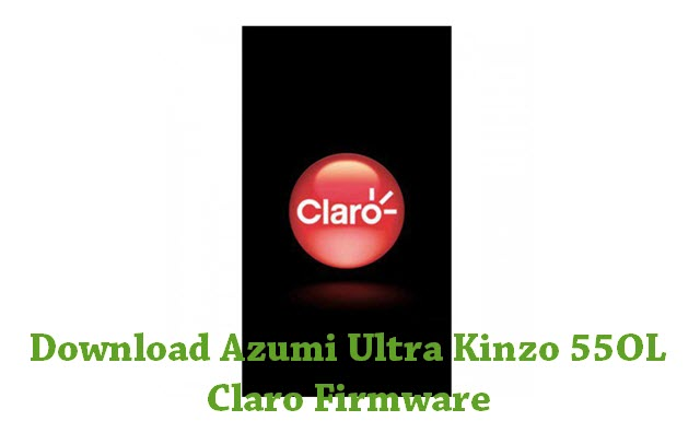 Download Azumi Ultra Kinzo 55OL Claro Firmware