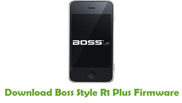 Download Boss Style R1 Plus Stock ROM