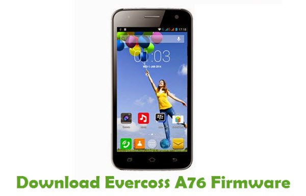 Download Evercoss A76 Firmware