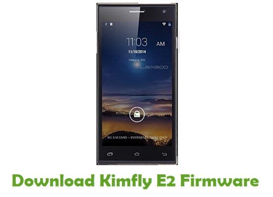 Download Kimfly E2 Stock ROM