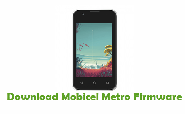 Download Mobicel Metro Stock ROM