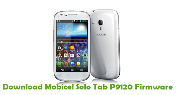 Download Mobicel Solo Tab P9120 Stock ROM