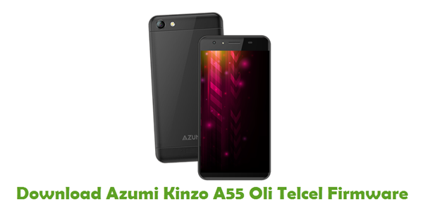 Download Azumi Kinzo A55 Oli Telcel Firmware