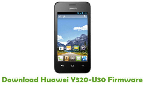 Download Huawei Y320-U30 Stock ROM