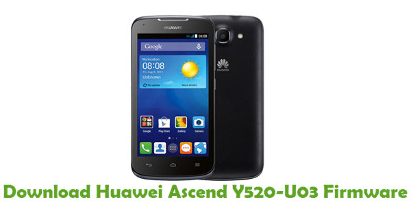 Download Huawei Ascend Y520-U03 Stock ROM