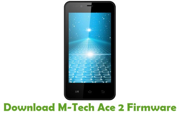 Download M-Tech Ace 2 Stock ROM