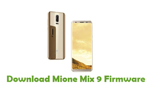 Download Mione Mix 9 Firmware - Android Stock ROM Files