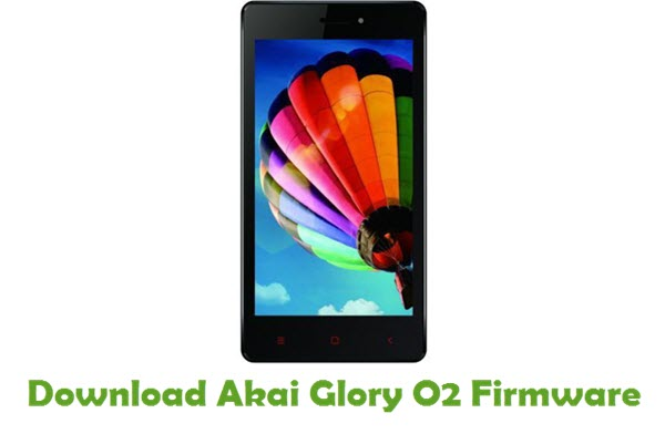 Akai Glory O2 Stock ROM
