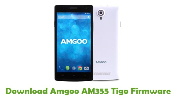 Amgoo AM355 Tigo Stock ROM