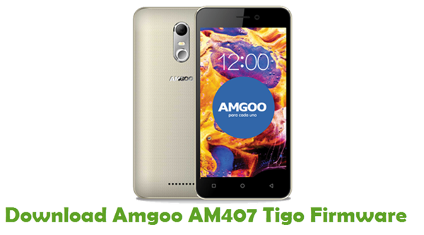 Amgoo AM407 Tigo Stock ROM
