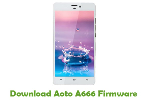 Download Aoto A666 Stock ROM