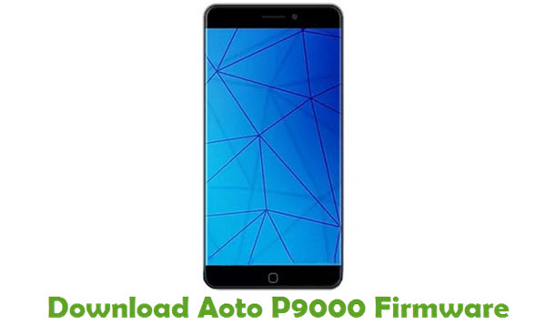 Download Aoto P9000 Stock ROM