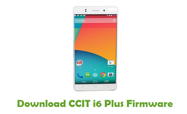 Download CCIT i6 Plus Stock ROM