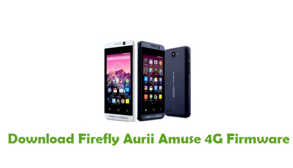Download Firefly Aurii Amuse 4G Stock ROM