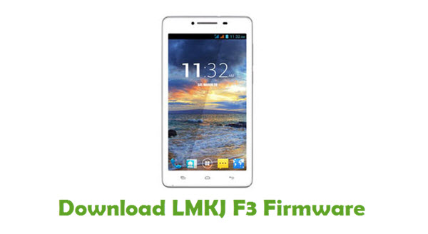 Download LMKJ F3 Stock ROM