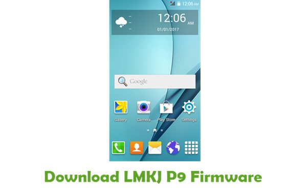 Download LMKJ P9 Stock ROM