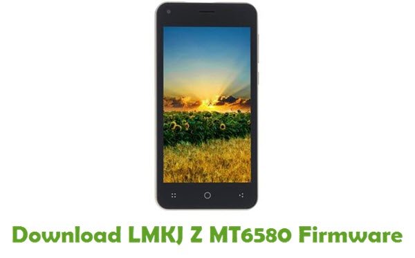 Download LMKJ Z MT6580 Stock ROM