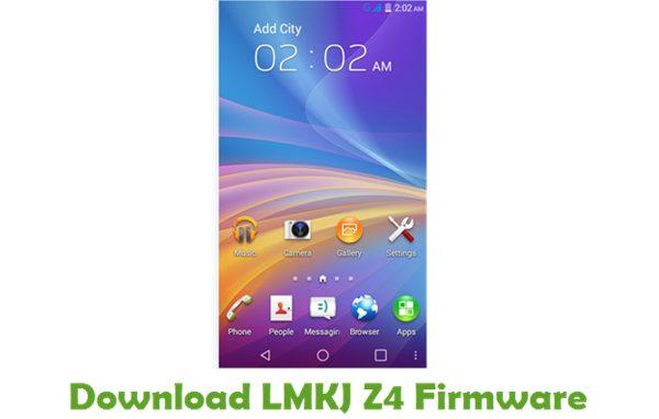 Download LMKJ Z4 Stock ROM
