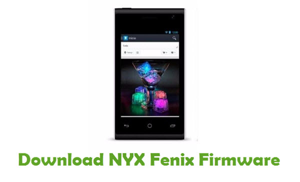 Download NYX Fenix Stock ROM