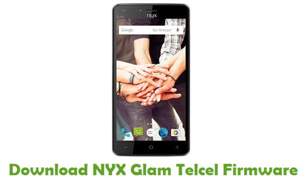 Download NYX Glam Telcel Stock ROM