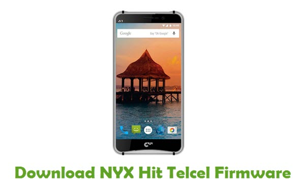 Download NYX Hit Telcel Stock ROM