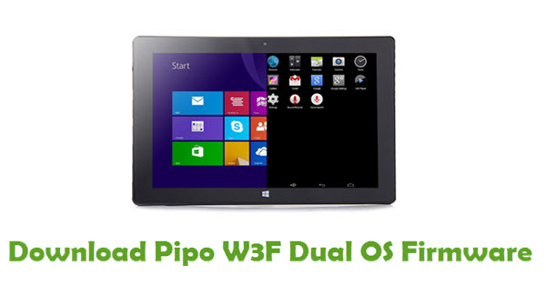 Download Pipo W3F Dual OS Stock ROM