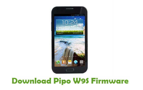 Download Pipo W9S Stock ROM