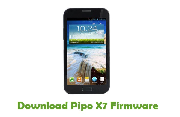 Download Pipo X7 Stock ROM