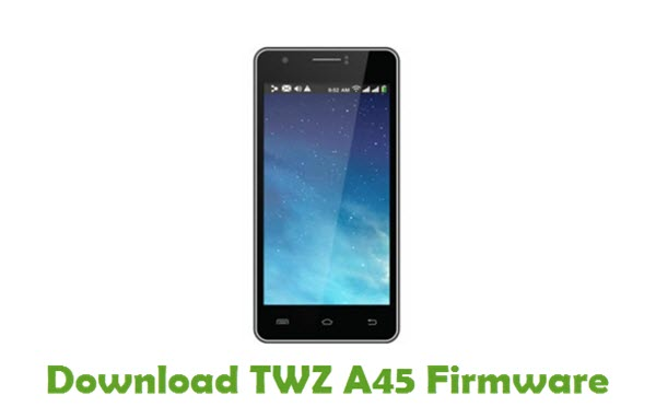 Download TWZ A45 Stock ROM