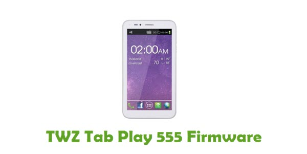 Download TWZ Tab Play 555 Firmware